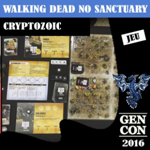 GENCON 2016 – Walking Dead No Sanctuary – Cryptozoic – VOSTFR