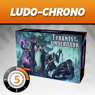 LudoChrono – Tyrants of the underdark