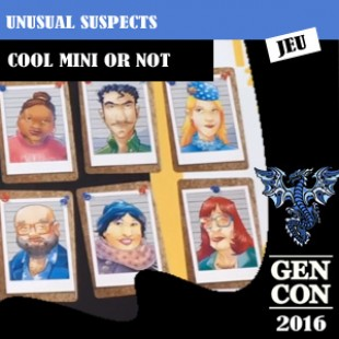 GenCon 2016 – Jeu Unusual Suspects – Cool mini or not – VOSTFR
