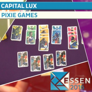 ESSEN 2016 – JEU CAPITAL LUX – PIXIE GAMES – VF