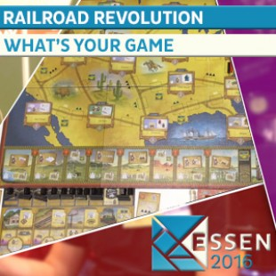 ESSEN 2016 – Jeu Railroad Revolution – What's your Game ? – VOSTFR