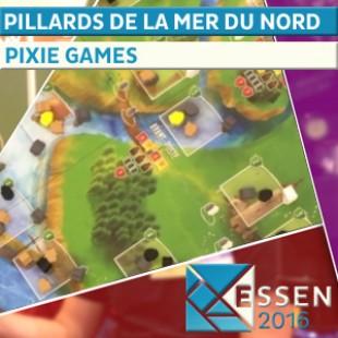 Essen 2016 – Jeu Pillards de la mer du Nord – Pixie Games – VF