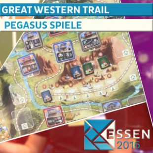 Essen 2016 – Jeu Great Western Trail – Pegasus Spiele – VOSTFR