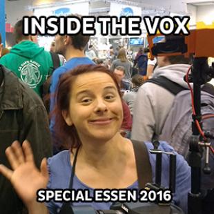 Essen 2016 – Exclusif : Inside the Vox