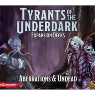 'Aberrations & Undead' une extension pour Tyrants of the Underdark