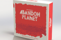 Abandon Planet : Et on ne va pas s'entraider non plus !
