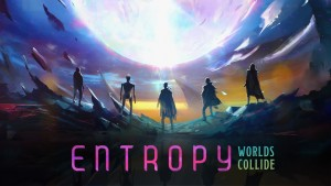 Entropy-worlds-collide