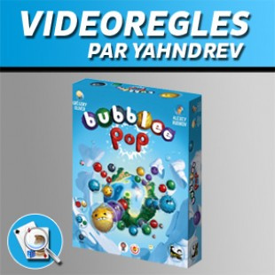 Vidéorègles – Bubblee Pop