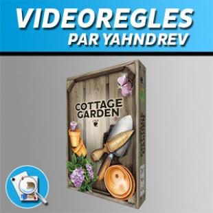 Vidéorègles – Cottage Garden