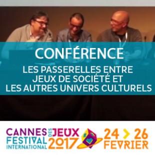 Cannes 2017 : Conférence – Les passerelles entre jeux de société et autres univers culturels
