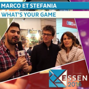 Essen 2016 – Interview Marco et Stefania – What's your Game