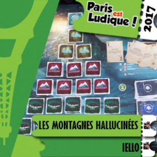 Paris Est Ludique 2017 – Les montagnes hallucinées – Iello