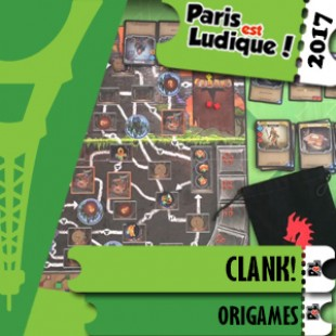 Paris Est Ludique 2017 – Jeu Clank! – Origames