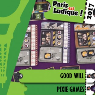 Paris Est Ludique 2017 – Jeu Good Will – Pixie Games