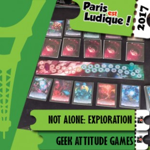 Paris Est Ludique 2017 – Jeu Not Alone: Exploration – Geek Attitude Games