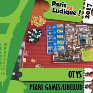 Paris Est Ludique 2017 – Jeu Otys – Pearl Games/Libellud
