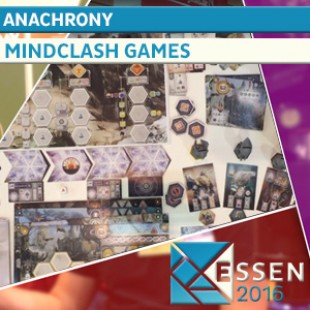 Essen 2016 – Anachrony – Mindclash Games – VOSTF