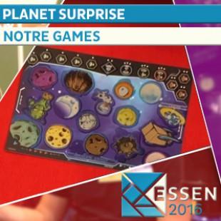Essen 2016 – Planet surprise – Notre Game – VOSTFR