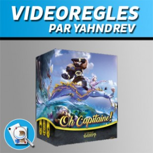 Vidéorègles – Oh Capitaine !