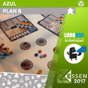 Essen 2017 – Azul – Plan B