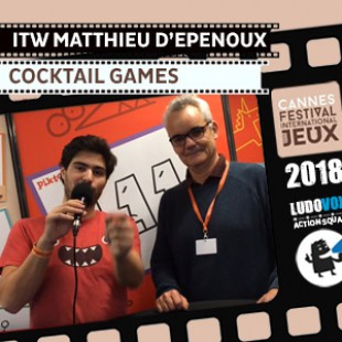Cannes 2018 – ITW Matthieu D'Epenoux – Cocktail Games