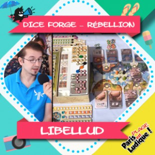 Paris Est Ludique 2018 – Dice Forge – Rébellion – Libellud