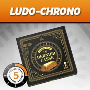 LUDOCHRONO – Le Dernier Casse