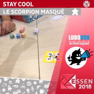 Essen 2018 – Stay cool – Le scorpion masqué