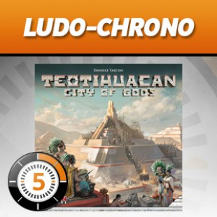 LUDOCHRONO – Teotihuacan City of Gods