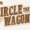 Circle The Wagons est arrivé sur Happy Meeple