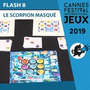 FIJ 2019 – Flash 8 – Scorpion Masqué
