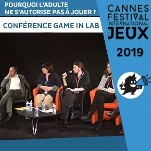 FIJ 2019 – Conférence Game in Lab – Pourquoi l'adulte ne s'autorise-t-il pas à jouer ?