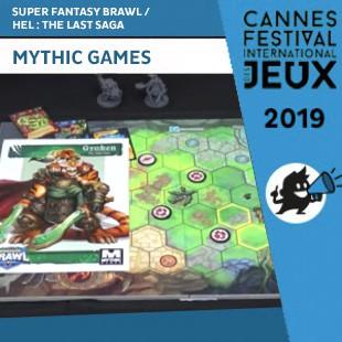 FIJ 2019 – Super Fantasy Brawl / HEL : The Last Saga – Mythic Games – VOSTFR