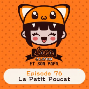 Lana et son Papa 76 – Le Petit Poucet