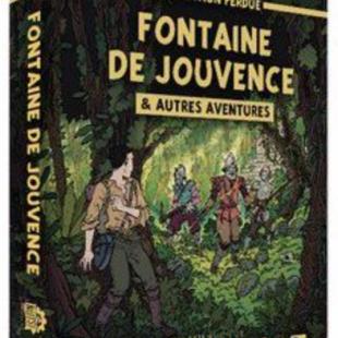 L'Expédition Perdue: Fontaine de Jouvence & autres aventures
