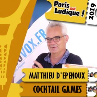 Paris Est Ludique 2019 – Matthieu d'Epenoux – Cocktail Games